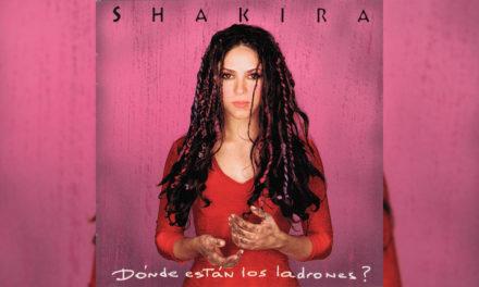 ¡Felices 20 añitos a lo mejor de Shakira: «¿Dónde Están Los Ladrones?»!
